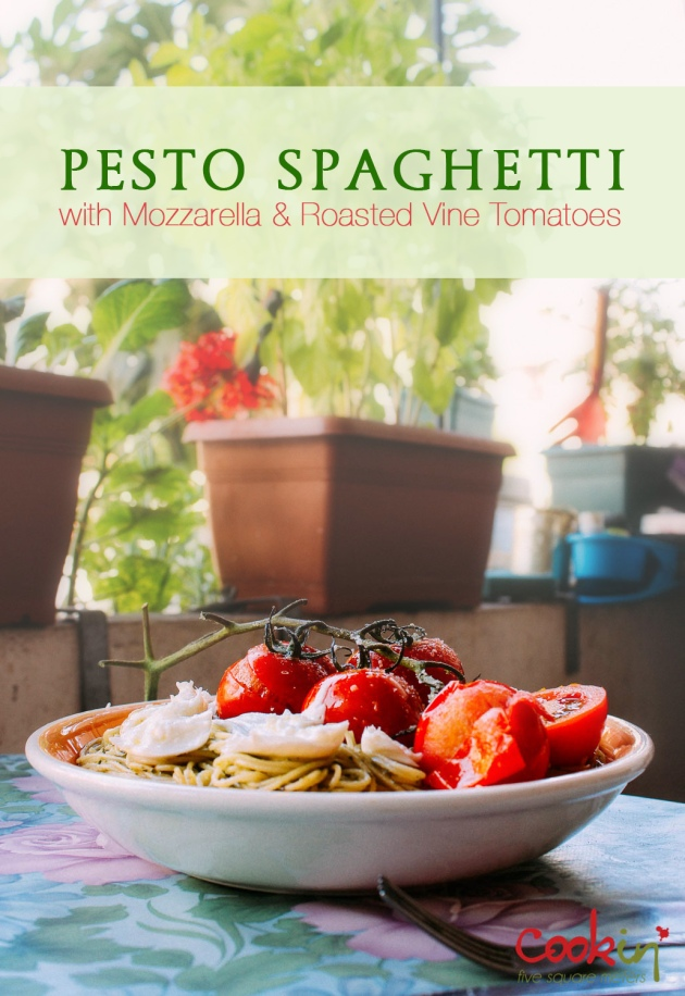 Spaghetti with Basil Pesto, Mozzarella, and Roasted Vine Tomatoes recipe - cookin5m2 -PIN.jpg