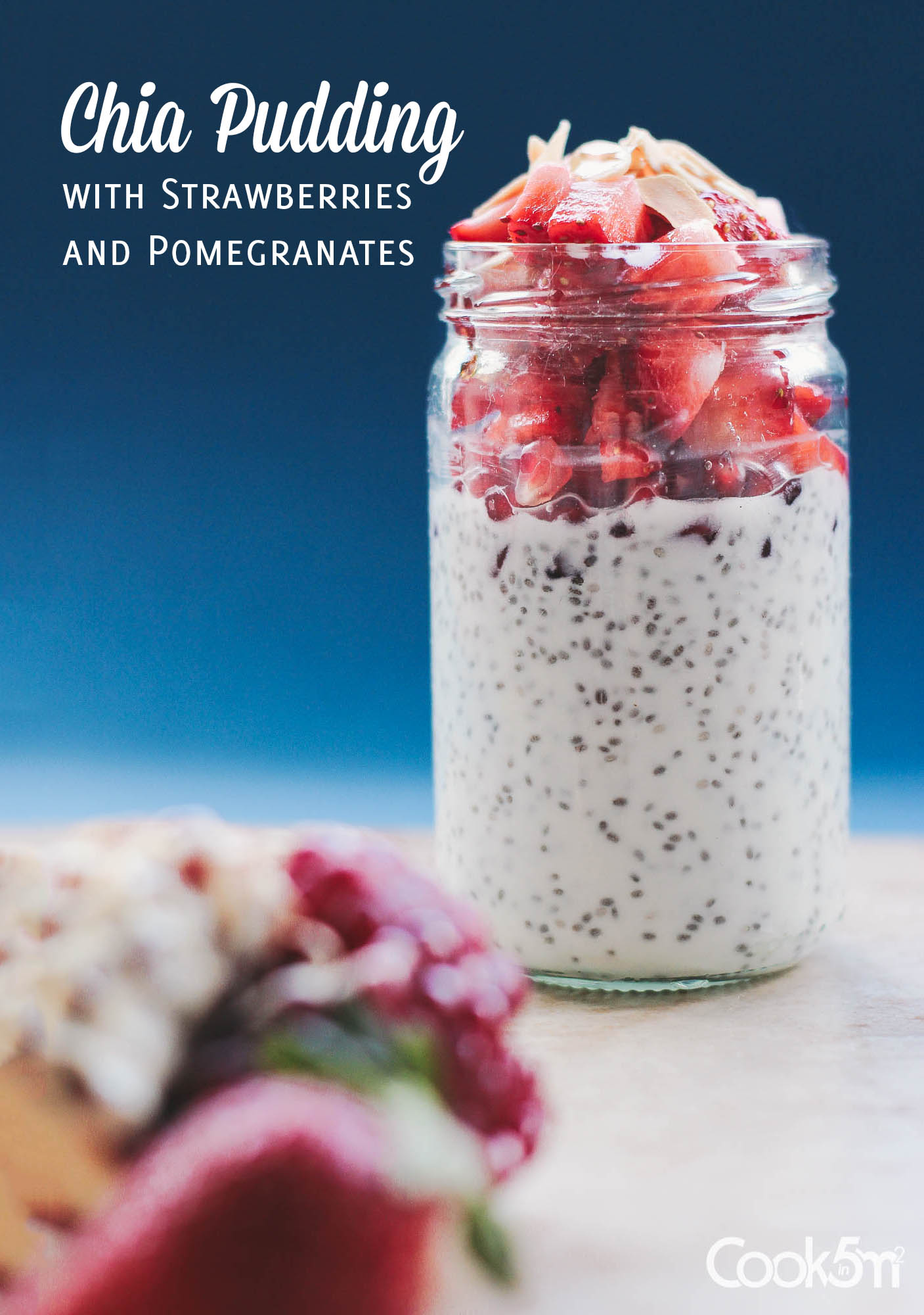 PIN-Chia Seed Pudding with Strawberries and pomegranates recipe-cookin5m2-8849.jpg